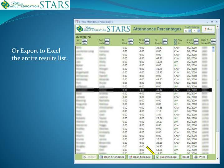 Or Export to Excel the entire results list.