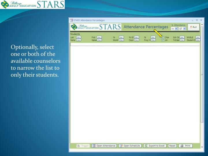 Optionally, select one or both of the available counselors to narrow the list to only their students.