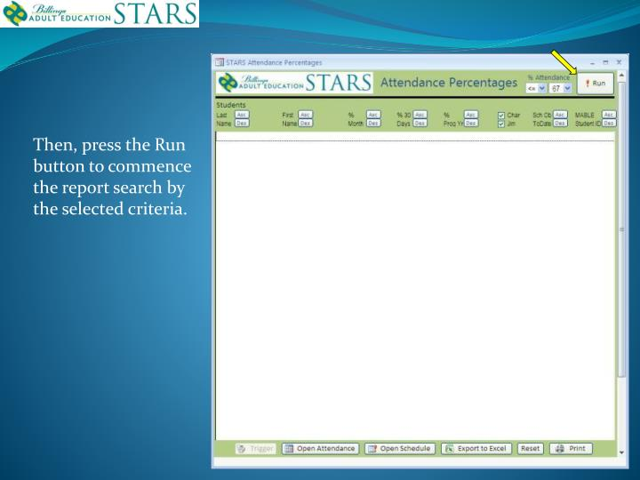 Then, press the Run button to commence the report search by the selected criteria.