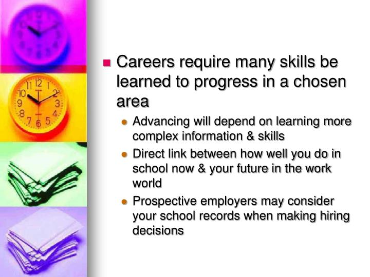 Careers require many skills be learned to progress in a chosen area