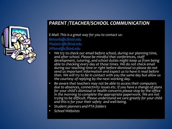 PARENT /TEACHER/SCHOOL COMMUNICATION