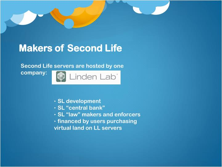 Makers of Second Life