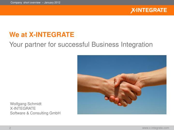 We at X-INTEGRATE