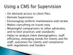 using a cms for supervision