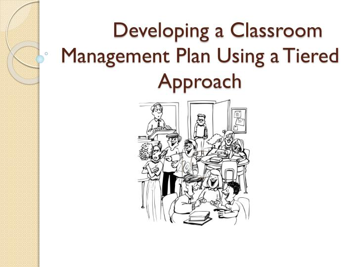 PPT - Developing a Classroom Management Plan Using a Tiered