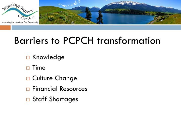 Barriers to PCPCH transformation