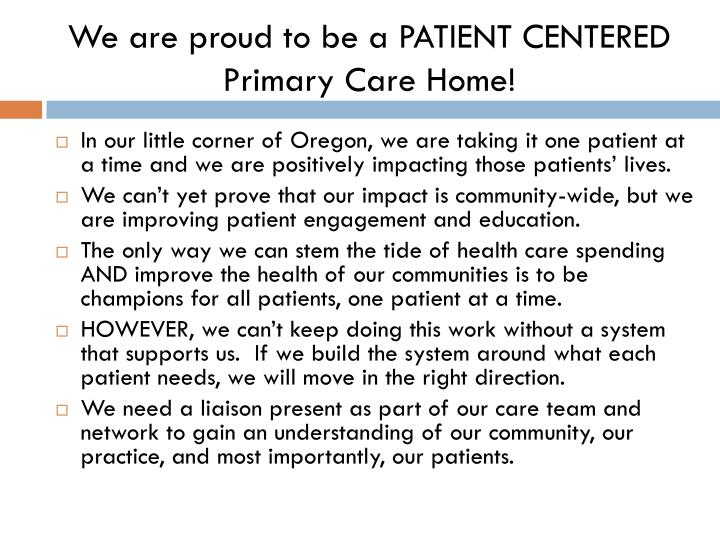 We are proud to be a PATIENT CENTERED Primary Care Home!
