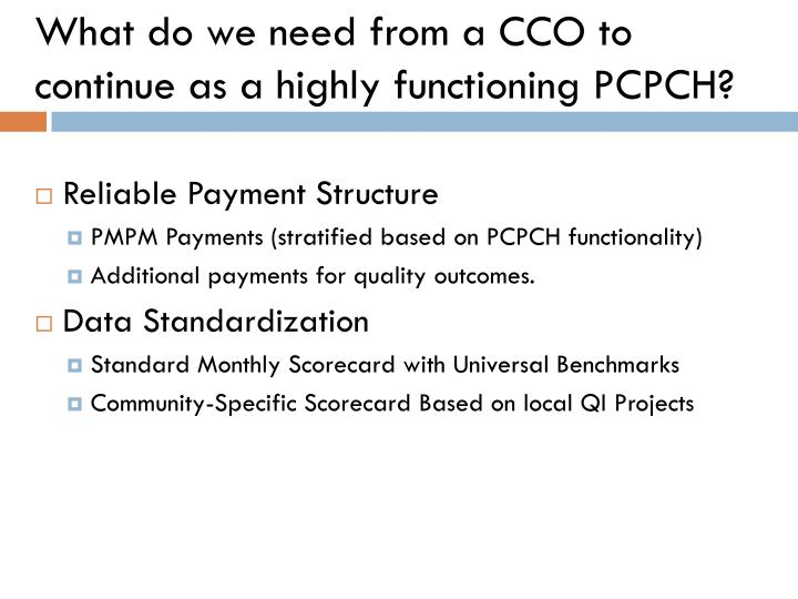 What do we need from a CCO to continue as a highly functioning PCPCH?