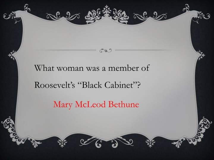 """What woman was a member of Roosevelt's """"Black Cabinet"""