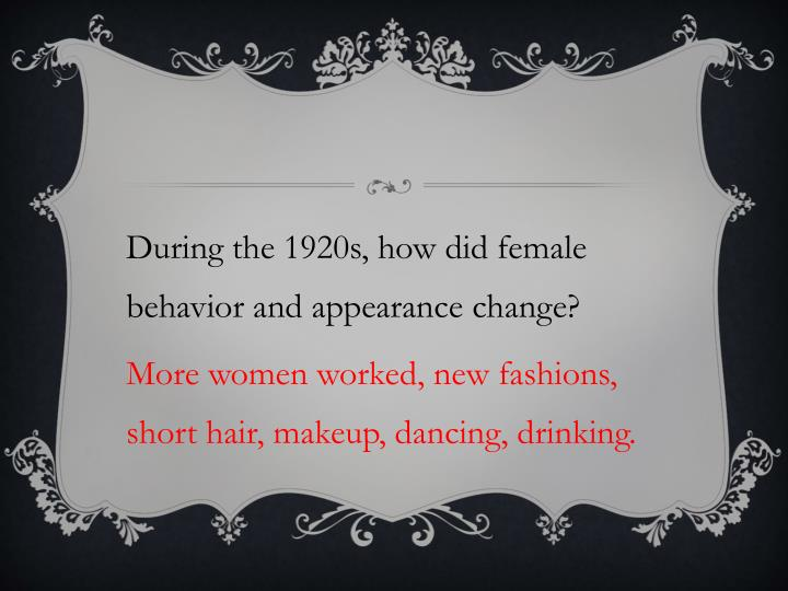 During the 1920s, how did female behavior and appearance change