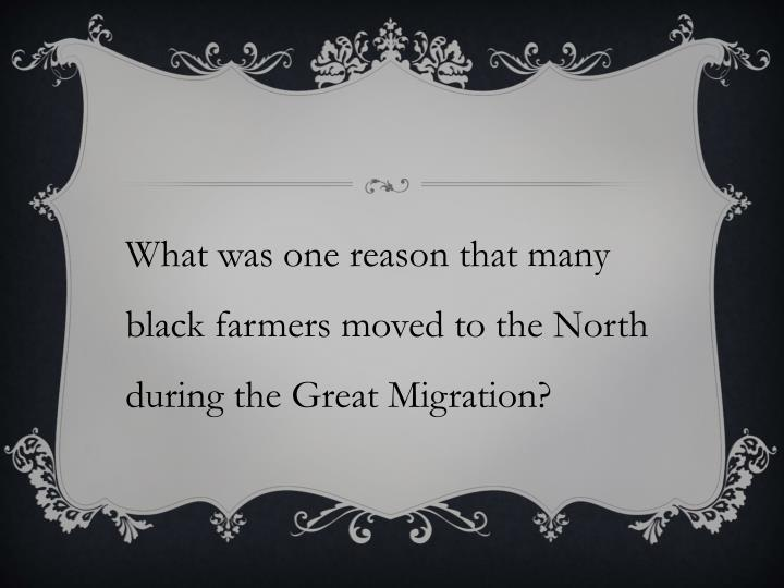 What was one reason that many black farmers moved to the North during the Great Migration?