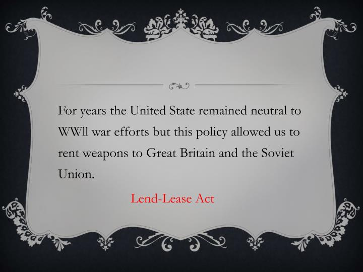 For years the United State remained neutral to