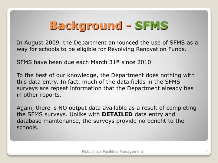 In August 2009, the Department announced the use of SFMS as a way for schools to be eligible for Revolving Renovation Funds.