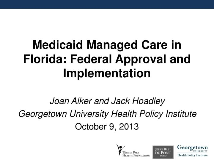 Medicaid managed care in florida federal approval and implementation
