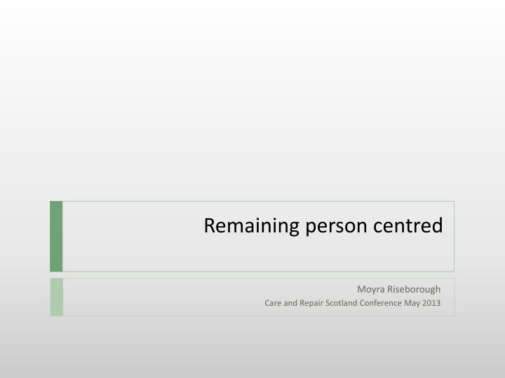 remaining person centred n.