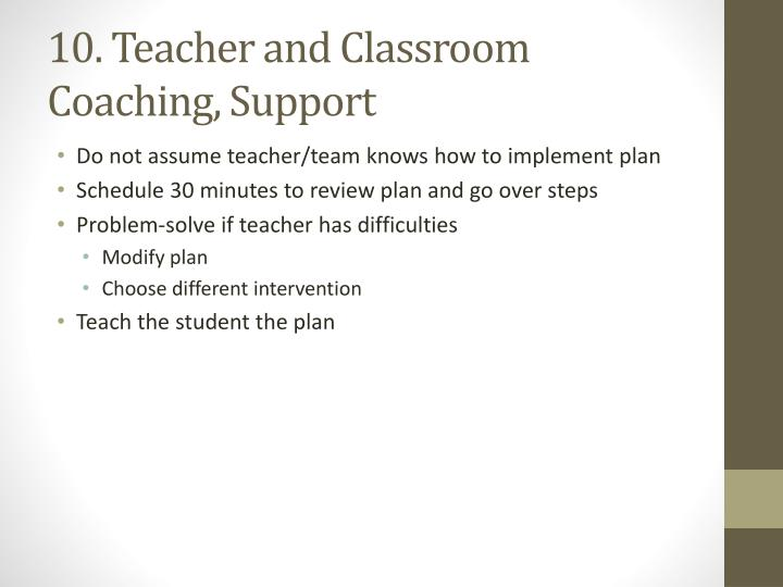 10. Teacher and Classroom Coaching, Support