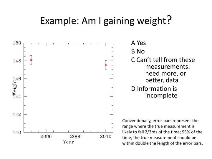 Example: Am I gaining weight