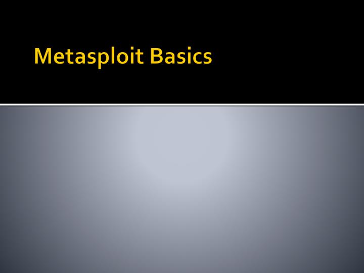 Metasploit Basics