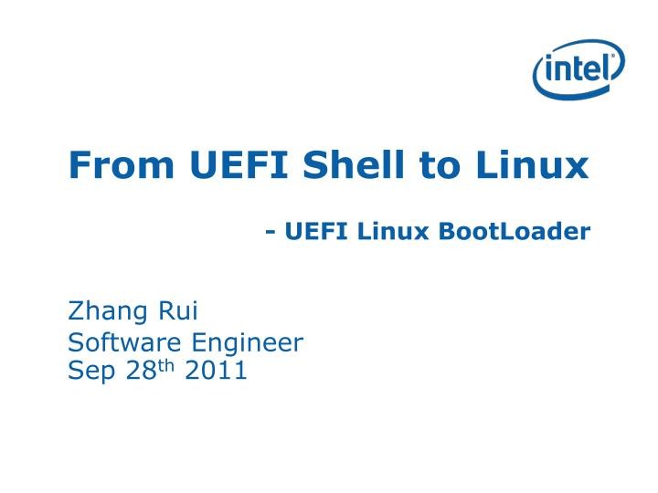 PPT - From UEFI Shell to Linux - UEFI Linux BootLoader Zhang