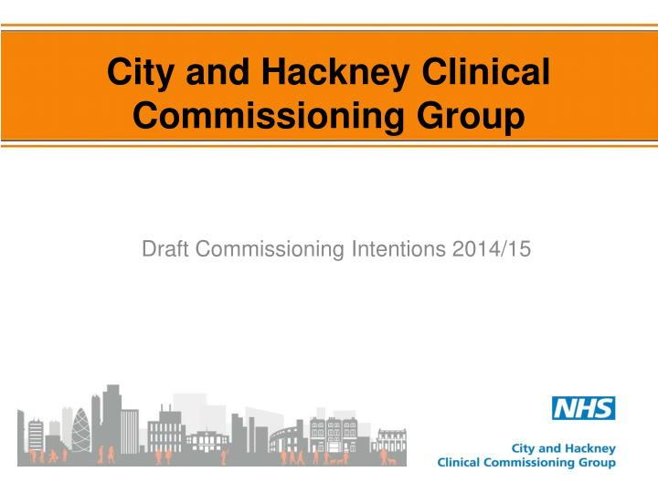 city and hackney clinical commissioning group n.