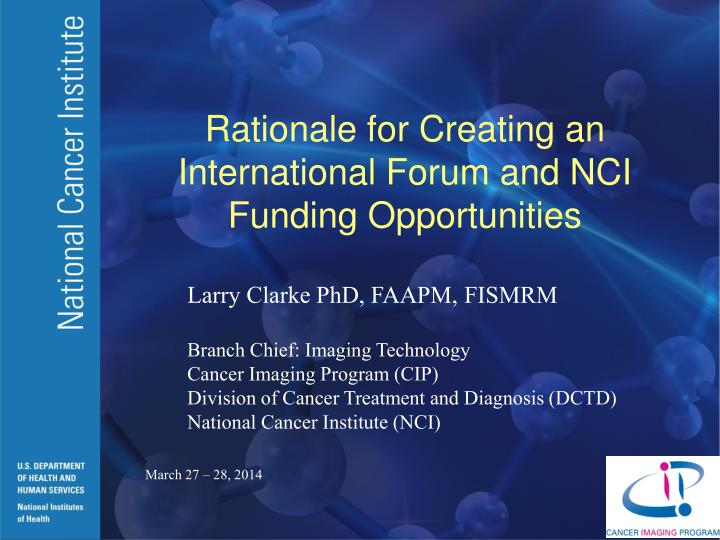 rationale for creating an international forum and nci funding opportunities