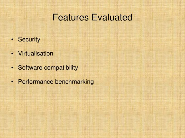 Features Evaluated