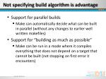 n ot specifying build algorithm is advantage