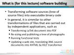 what is for this lecture software building