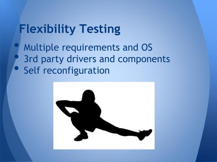Flexibility Testing