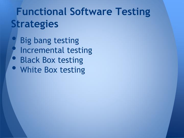 Functional Software Testing Strategies