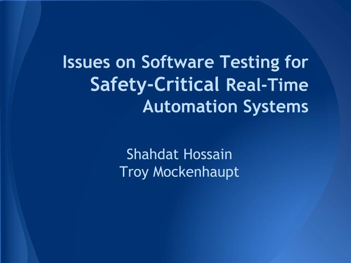 Issues on software testing for safety critical real time automation systems
