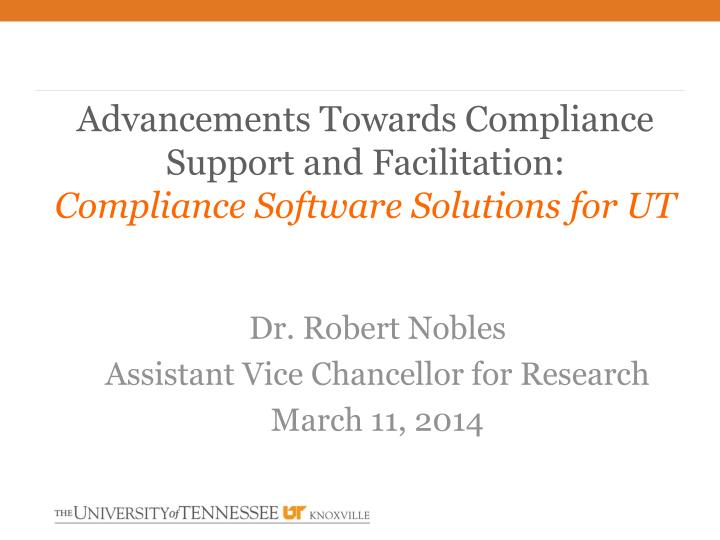 advancements towards compliance support and facilitation compliance software solutions for ut n.