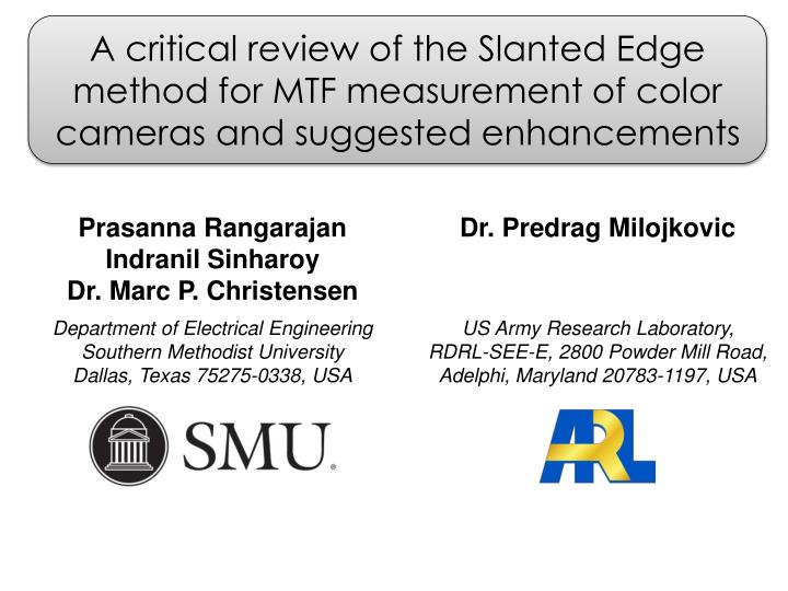 A critical review of the Slanted Edge method for MTF measurement of color cameras and suggested enha...