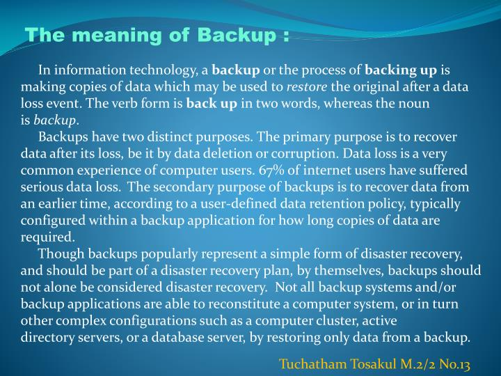 The meaning of Backup :
