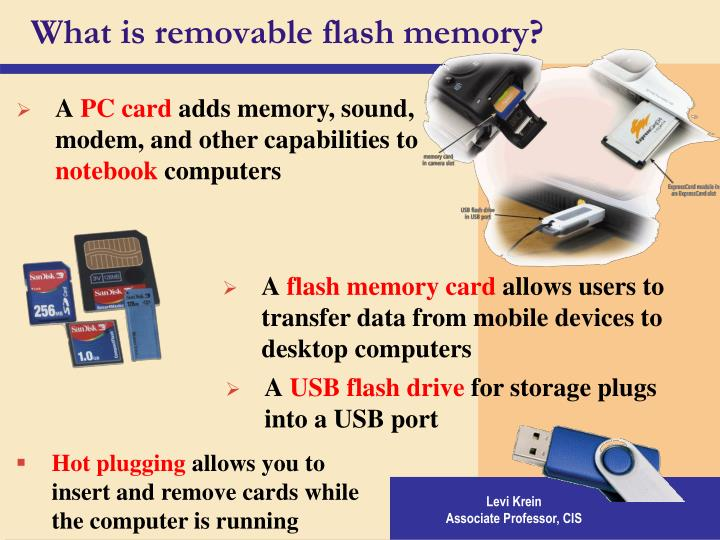 What is removable flash memory?