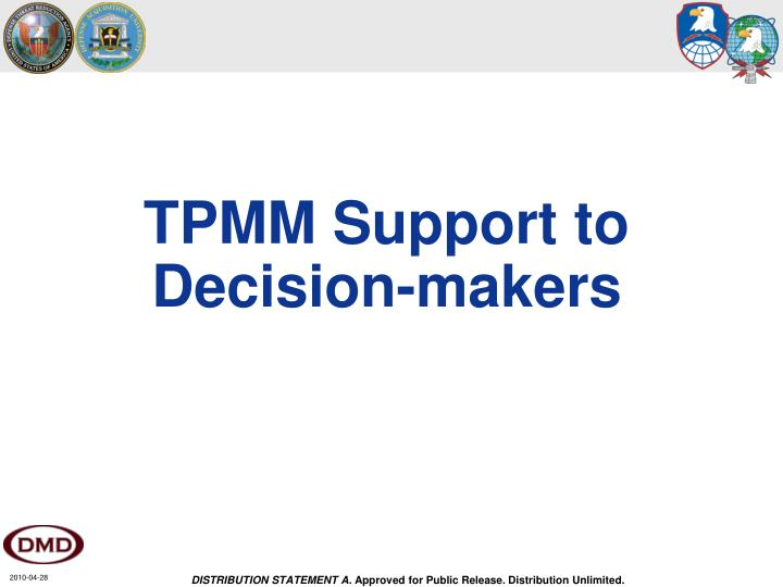TPMM Support to Decision-makers