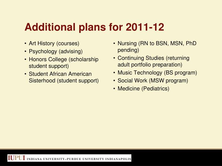 Additional plans for 2011-12