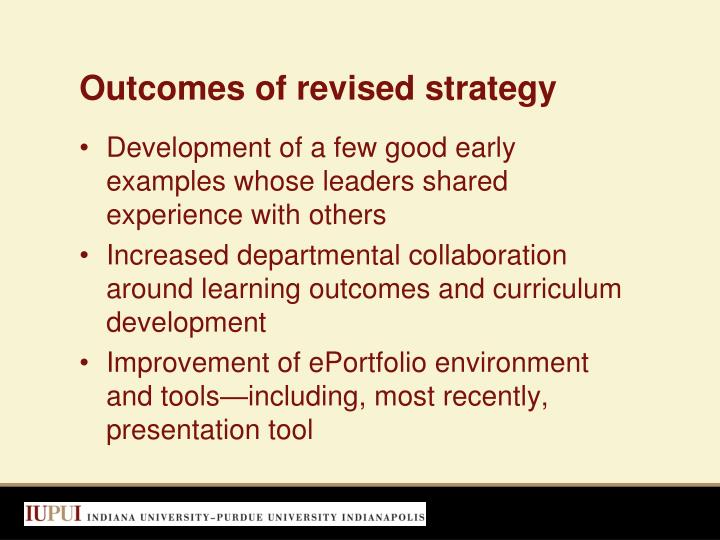 Outcomes of revised strategy