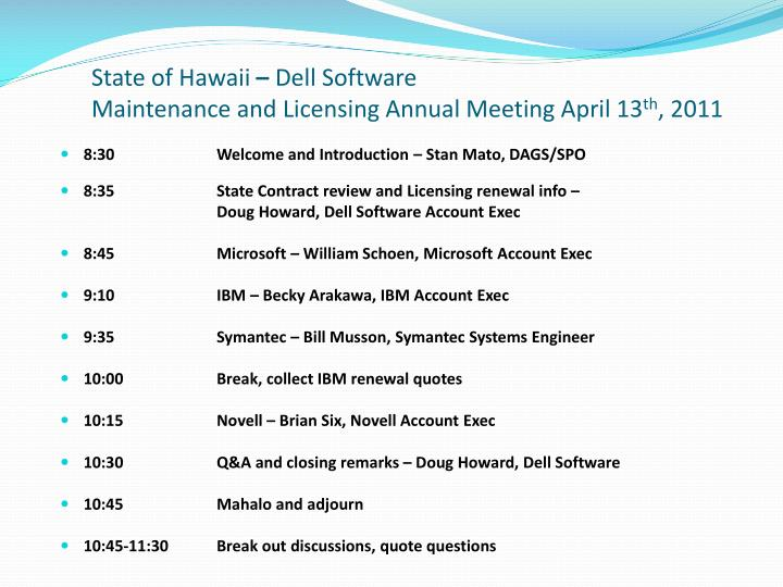 State of hawaii dell software maintenance and licensing annual meeting april 13 th 2011