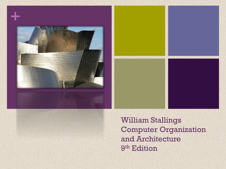 Ppt William Stallings Computer Organization And Architecture 9 Th Edition Powerpoint Presentation Id 1575146