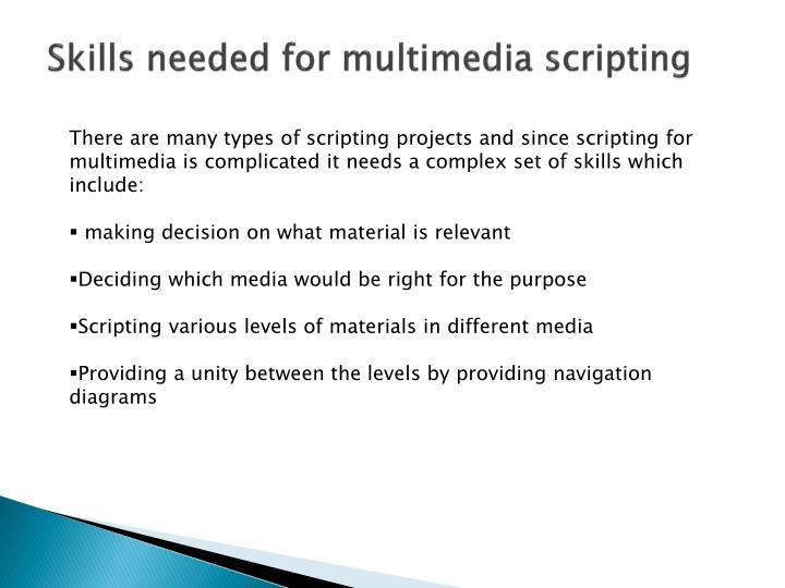Skills needed for multimedia scripting