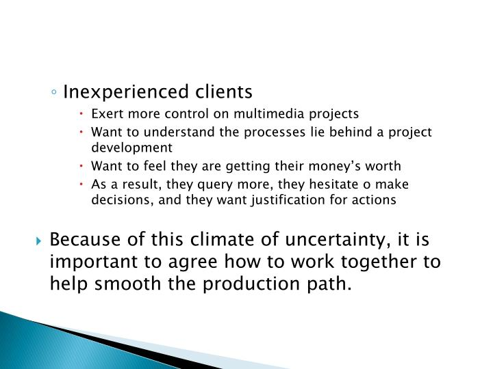 Inexperienced clients