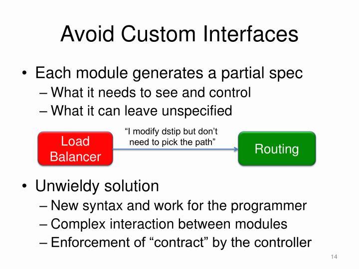 Avoid Custom Interfaces