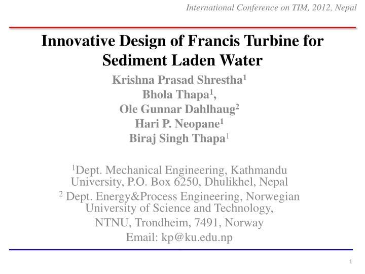 innovative design of francis turbine for sediment laden water n.