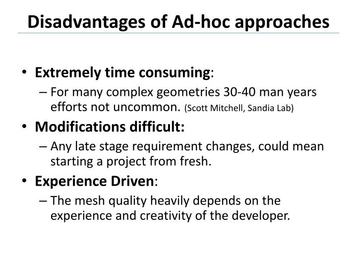 Disadvantages of Ad-hoc approaches