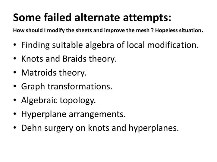 Some failed alternate attempts: