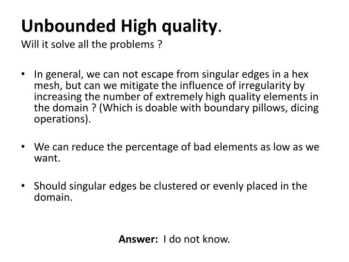 Unbounded High quality