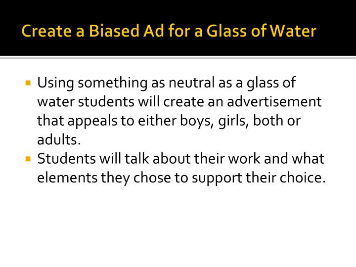 Create a Biased Ad for a Glass of Water