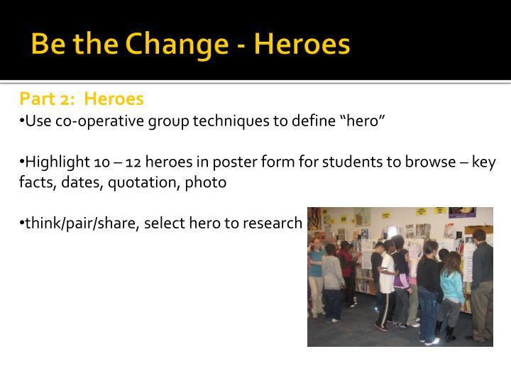 Part 2:  Heroes
