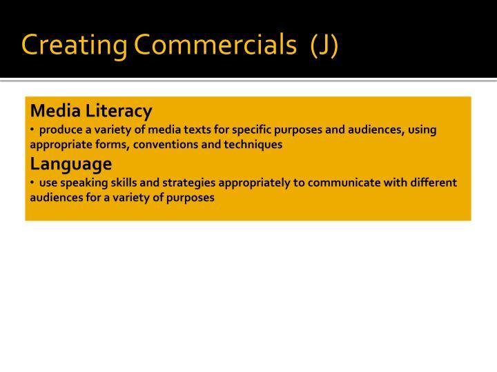 Creating Commercials  (J)